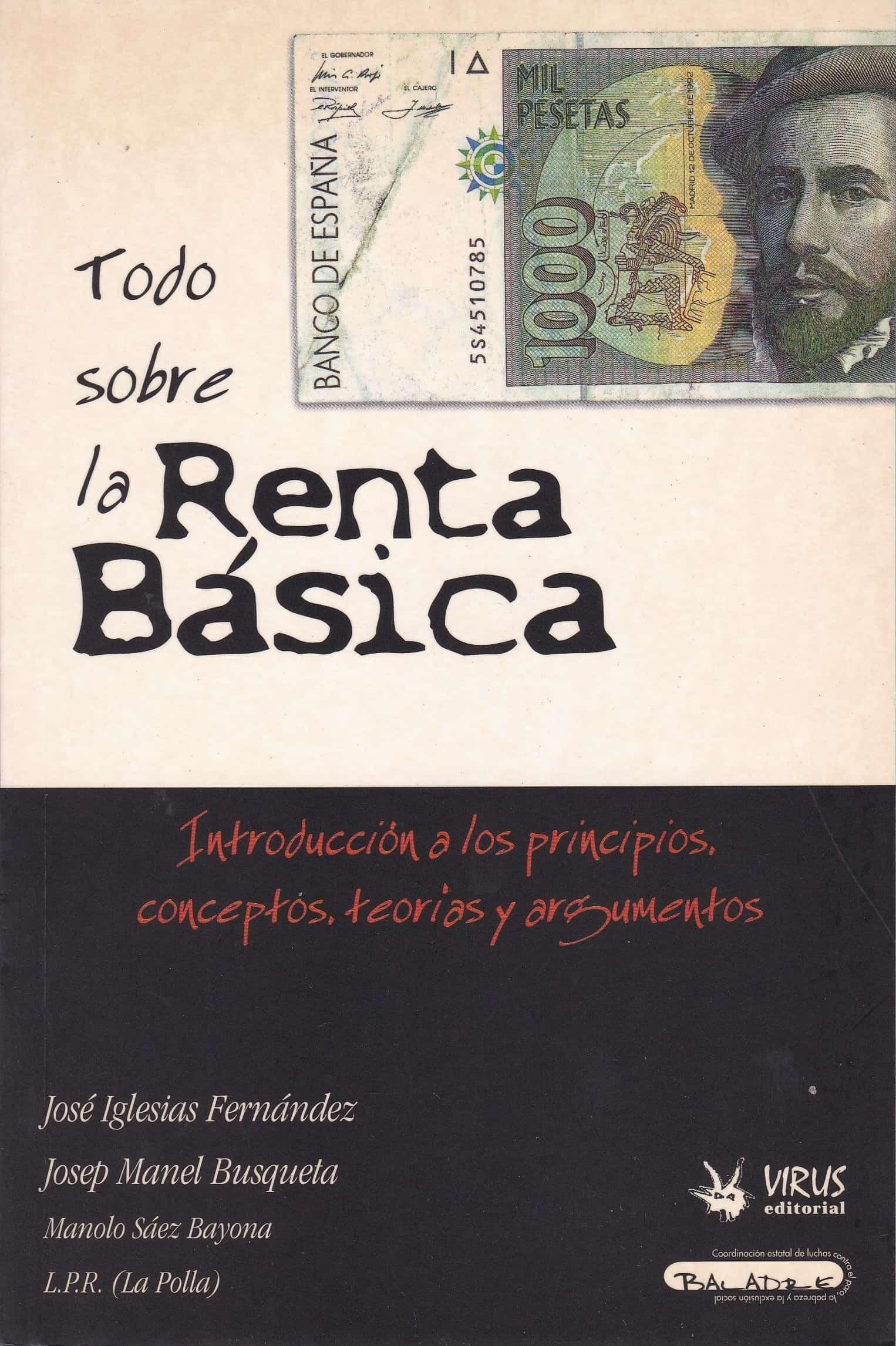 2001 Nov. Todo sobre la Renta Básica. Introducción a los principios, conceptos, teprías y argumentos