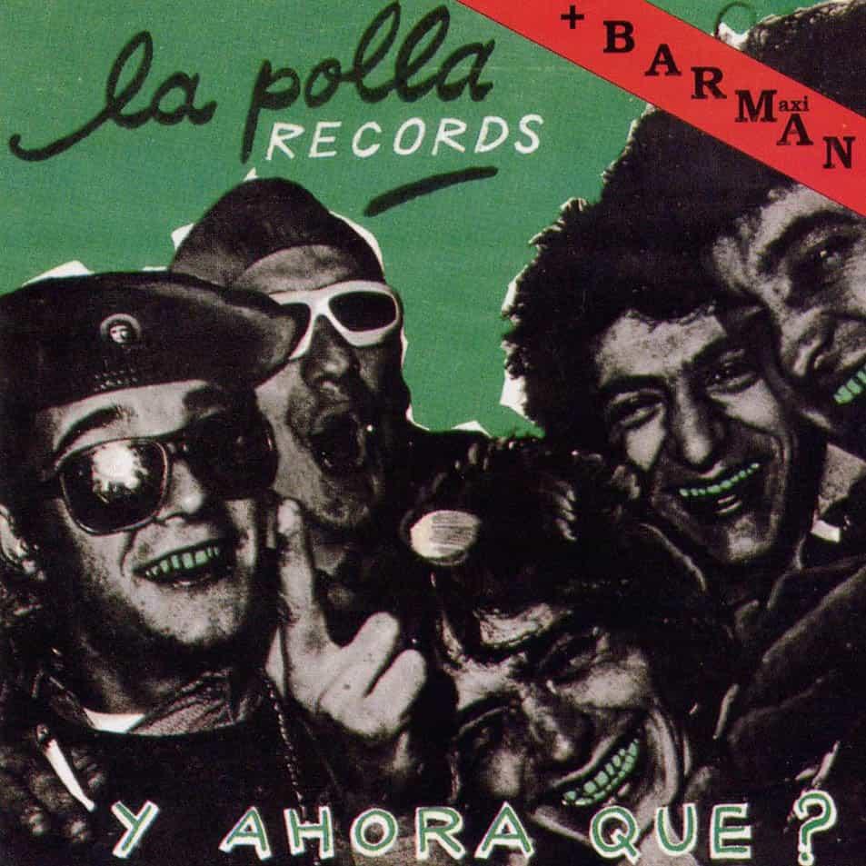 La_Polla_Records-Y_Ahora_Que