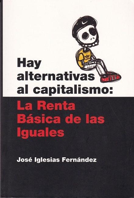 2013 Hay alternativas al capitalismo La Renta básica de las iguales insert